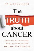 The Truth about Cancer: What You Need...