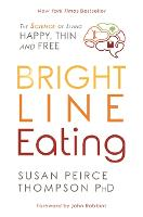 Bright Line Eating: The Science of...