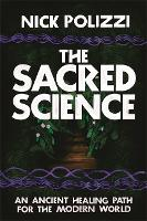 The Sacred Science: An Ancient ...