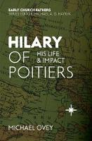 Hilary of Poitiers: His Life and Impact