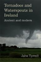 Tornadoes and Waterspouts in Ireland:...