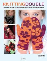 Knitting Double: Mastering the...
