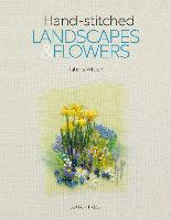 Hand-stitched Landscapes & Flowers: ...