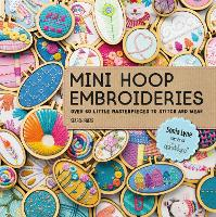 Mini Hoop Embroideries: Over 60 ...