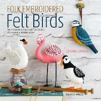 Folk Embroidered Felt Birds: 20 ...