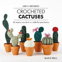 Crocheted Cactuses: 16 Woolly...