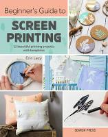 Beginner's Guide to Screen Printing:...