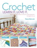 Crochet Learn It. Love It.: ...
