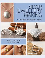 Silver Jewellery Making: A Complete...