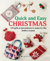 Quick and Easy Christmas: 100 Gifts &...