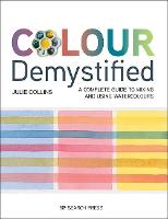 Colour Demystified: A Complete Guide...