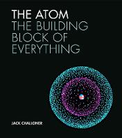 The Atom: The building block of...