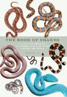 The Book of Snakes: A life-size guide...