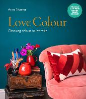 Love Colour: Choosing colours to live...