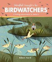 Mindful Thoughts for Birdwatchers:...