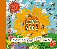 Love Bees: A family guide to help ...