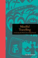 Mindful Travelling: Journeying the...
