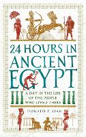 24 Hours in Ancient Egypt: A Day in...