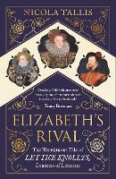 Elizabeth's Rival: The Tumultuous ...