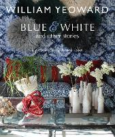 William Yeoward: Blue and White and...