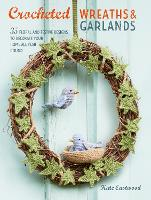 Crocheted Wreaths and Garlands: 35...