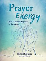 Prayer Energy: How to Channel the...