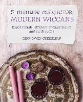 5-Minute Magic for Modern Wiccans:...