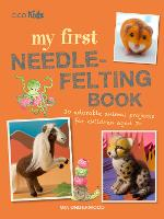 My First Needle-Felting Book: 30...