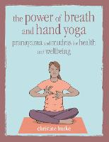 The Power of Breath and Hand Yoga:...