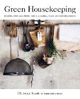 Green Housekeeping: Recipes and...