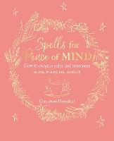 Spells for Peace of Mind: How to...