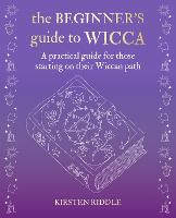 The Beginner's Guide to Wicca: A...