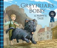 Greyfriars Bobby: A Puppy's Tale