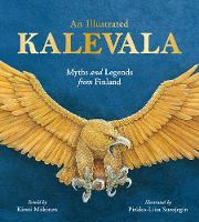 An Illustrated Kalevala: Myths and...