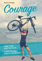 Courage to Tri: A Motivational How-To...