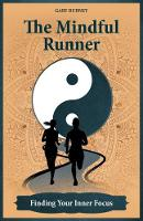 The Mindful Runner: Finding Your ...