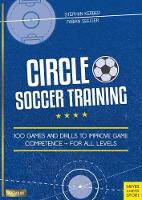 Circle Soccer Training: 100 Games and...