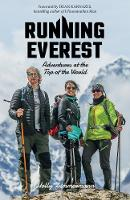 Running Everest: Adventures at the ...