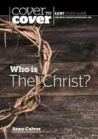 Who is the Christ?: Cover to Cover...