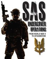 SAS Undercover Operations: From WWII...