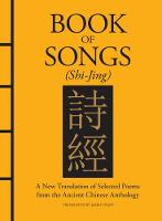 Book of Songs (Shi-Jing): A New...