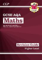GCSE Maths AQA Revision Guide: Higher...