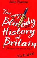 The Very Bloody History Of Britain:...