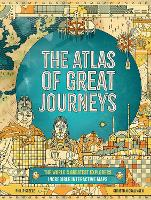 The Atlas of Great Journeys: The ...