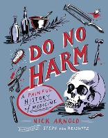Do No Harm - A Painful History of...