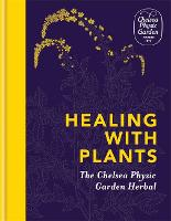 Healing with Plants: The Chelsea...