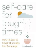 Self-care for Tough Times: How to ...