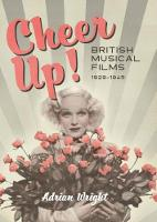 Cheer Up!: British Musical Films,...