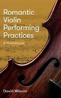 Romantic Violin Performing Practices ...