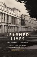 Learned Lives in England, 1900-1950 -...